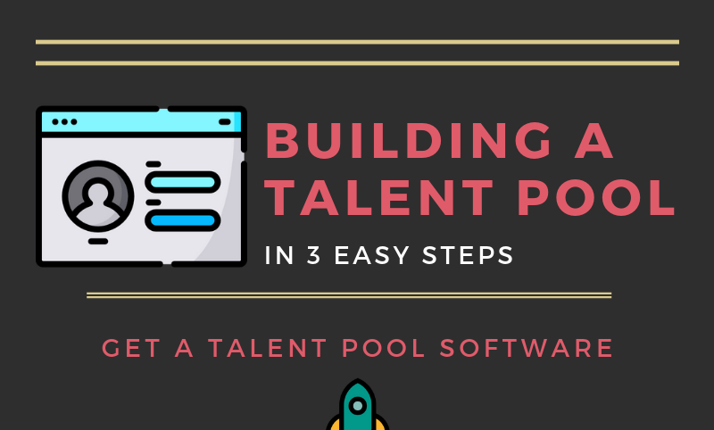 Building a Talent Pool - 3 Easy Steps (Infographic)