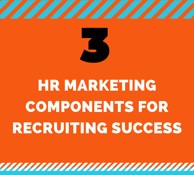 3 HR Marketing Components for Recruiting Success (Infographic)